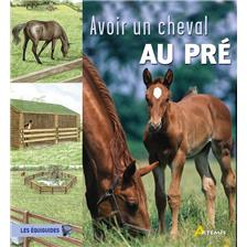 LIVRE - AVOIR UN CHEVAL AU PRE