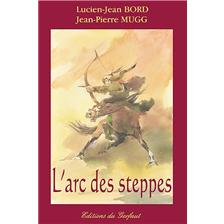LIVRE - L&#39;ARC DES STEPPES