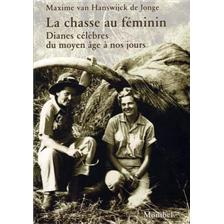 LIVRE - LA CHASSE AU FEMININ 