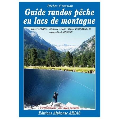 BOOK - GUIDE RANDOS PECHE EN LACS DE MONTAGNE - EDITION ARIAS