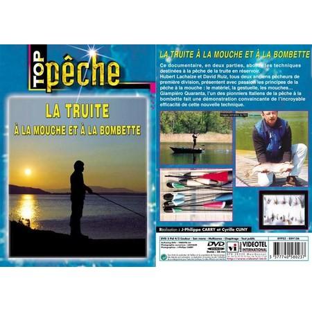 DVD - LA TRUITE À LA MOUCHE ET À LA BOMBETTE  - PÊCHE A LA MOUCHE - TOP PÊCHE