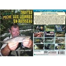 DVD - TRUITES AUX LEURRES EN RUISSEAU AVEC LAURENT JAUFFRET - PECHE DE LA TRUITE - VIDEO PECHE