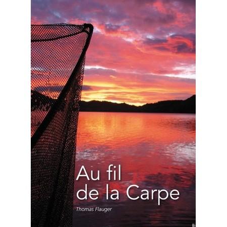 LIVRE - AU FIL DE LA CARPFISHING PAR THOMAS FLAUGER