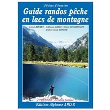 LIVRE - GUIDE RANDOS PECHE EN LACS DE MONTAGNE  - ALPHONSE ARIAS