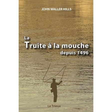 LIVRE - LA TRUITE À LA MOUCHE DEPUIS 1496