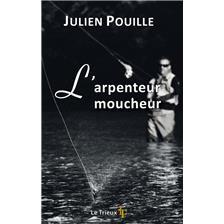 LIVRE - L'ARPENTEUR MOUCHEUR