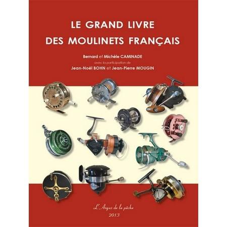 LIVRE - LE GRAND LIVRE DES MOULINETS FRANÇAIS