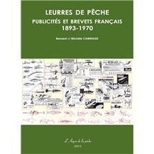 LIVRE - LEURRES DE PECHE : PUBLICITES ET BREVETS