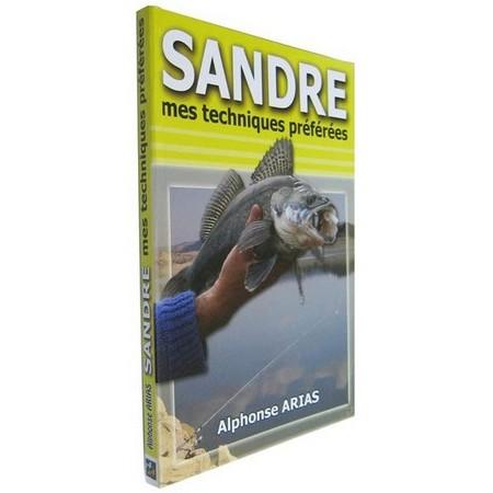 LIVRE - SANDRE, MES TECHNIQUES PREFEREES - ALPHONSE ARIAS