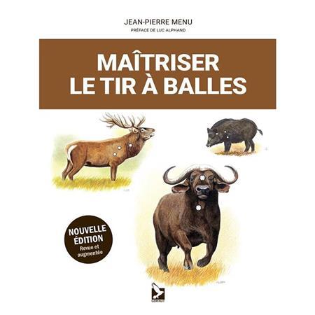 MAITRISER LE TIR À BALLES