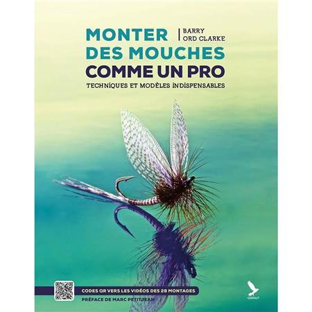 MONTER DES MOUCHES COMMEE UN PRO